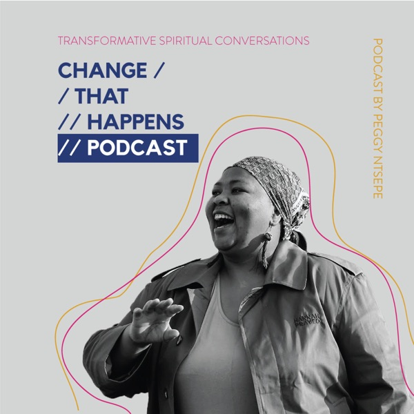 Change That Happens with Peggy Ntsepe