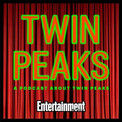 A Twin Peaks Podcast: A Podcast About Twin Peaks:Entertainment Weekly