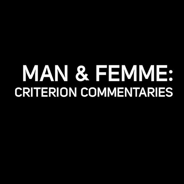 Man & Femme: Criterion Commentaries
