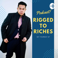Rigged to Riches podcast