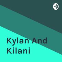 Kylan And Kilani podcast