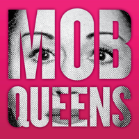 Podcast cover art for Mob Queens