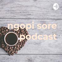 #ngopisore Podcast podcast