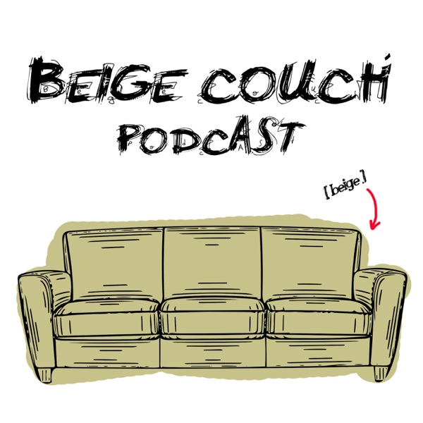 Beige Couch Podcast
