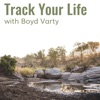 Track Your Life with Boyd Varty artwork