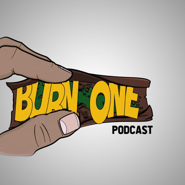 Burn One Podcast