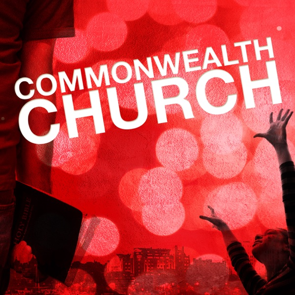 Commonwealth Church Podcast