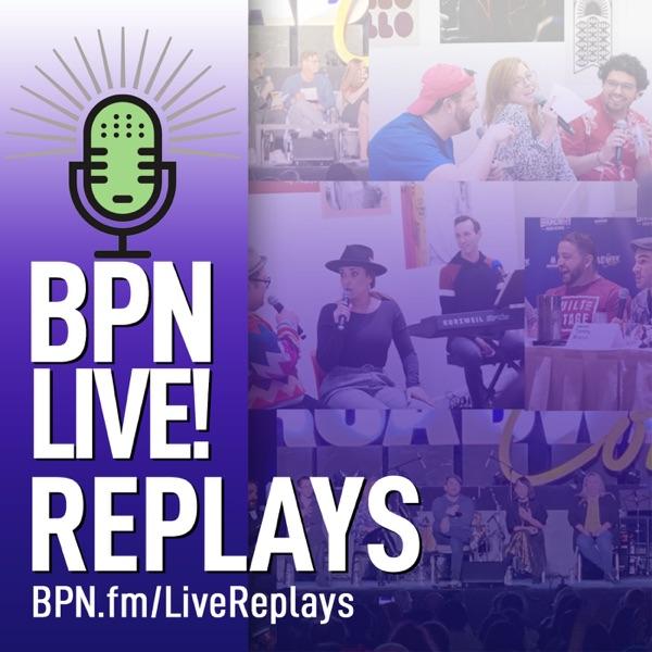 BPN LIVE! Replays