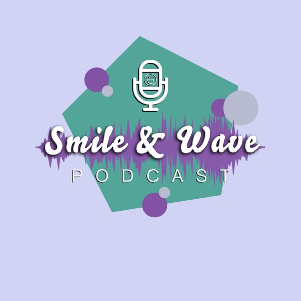 Smile and Wave Podcast