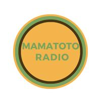 Mamatoto Radio podcast