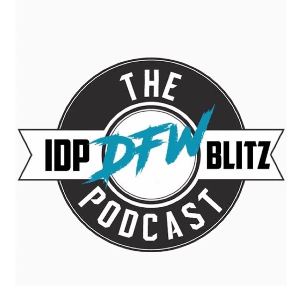 DFW IDP Blitz Podcast
