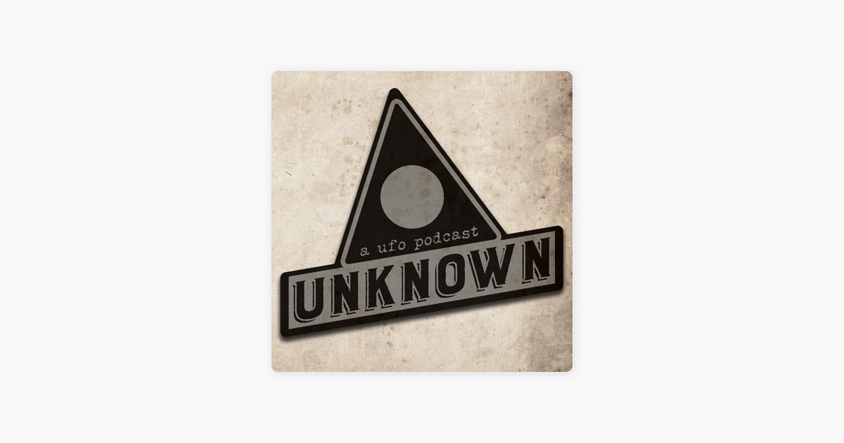 UNKNOWN - a UFO podcast on Apple Podcasts