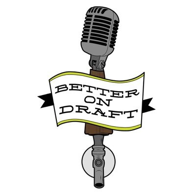 Better on Draft    A Craft Beer Podcast