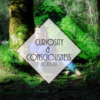 Curiosity & Consciousness Podcast