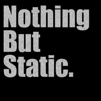 Nothing But Static podcast