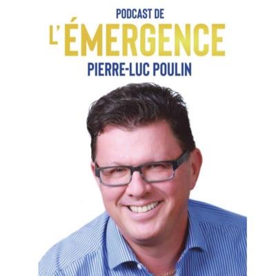 Podcast de l'Émergence | Pierre-Luc Poulin