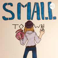 Small Town podcast