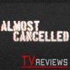 Almost Cancelled - TV Show Reviews (Mild Fuzz TV)
