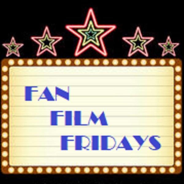 Fan Film Fridays
