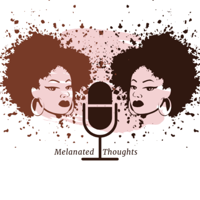 Melanated Thoughts podcast
