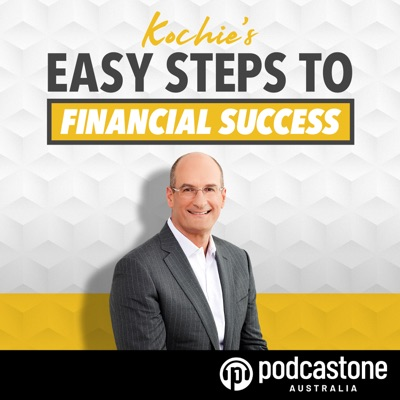 Kochie's Easy Steps to Financial Success Podcast:Kochie's Easy Steps to Financial Success