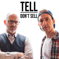Tell, Don't Sell podcast