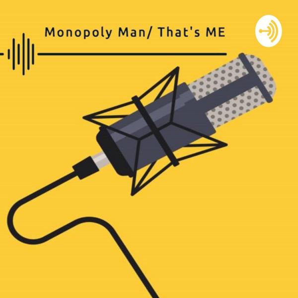 Monopoly Man/ That's ME