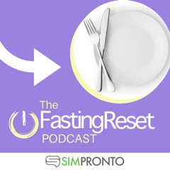 The Fasting Reset Podcast