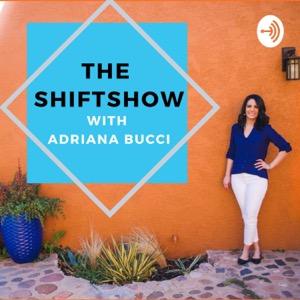 The Shiftshow with Adriana Bucci