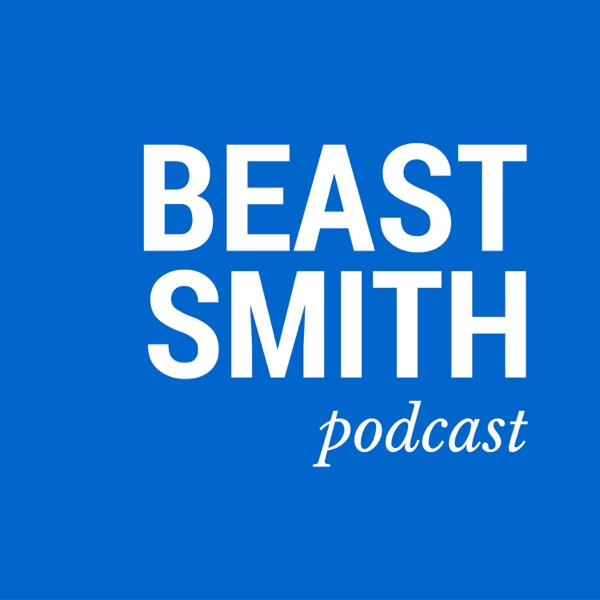 The Beast Smith Podcast