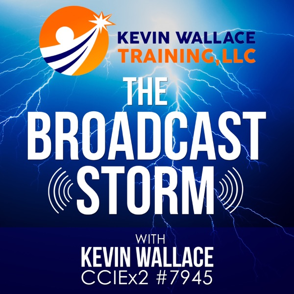 The Broadcast Storm, with Kevin Wallace, CCIEx2 #7945 (R/S