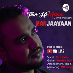 Tum Hi Aana Cover By Kutub
