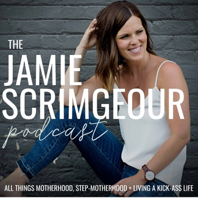 The KICK-ASS Stepmom Podcast:Jamie Scrimgeour