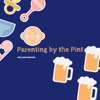 Parenting By The Pint artwork