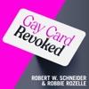 Gay Card Revoked