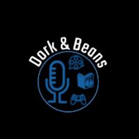 Dork&Beans podcast