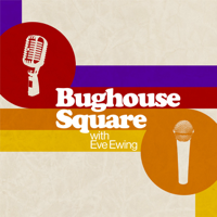 Podcast cover art of Bughouse Square with Eve Ewing