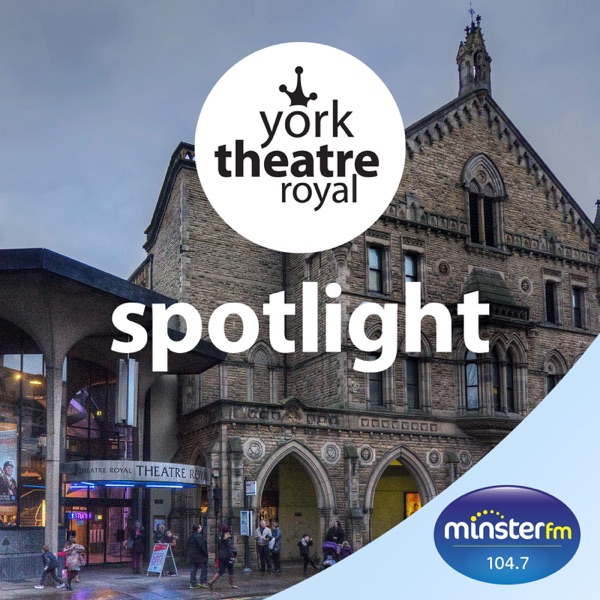 York Theatre Royal Spotlight Podcast