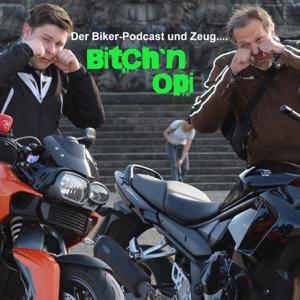Bitch`n Opi - Der Motorrad-Podcast und Zeug
