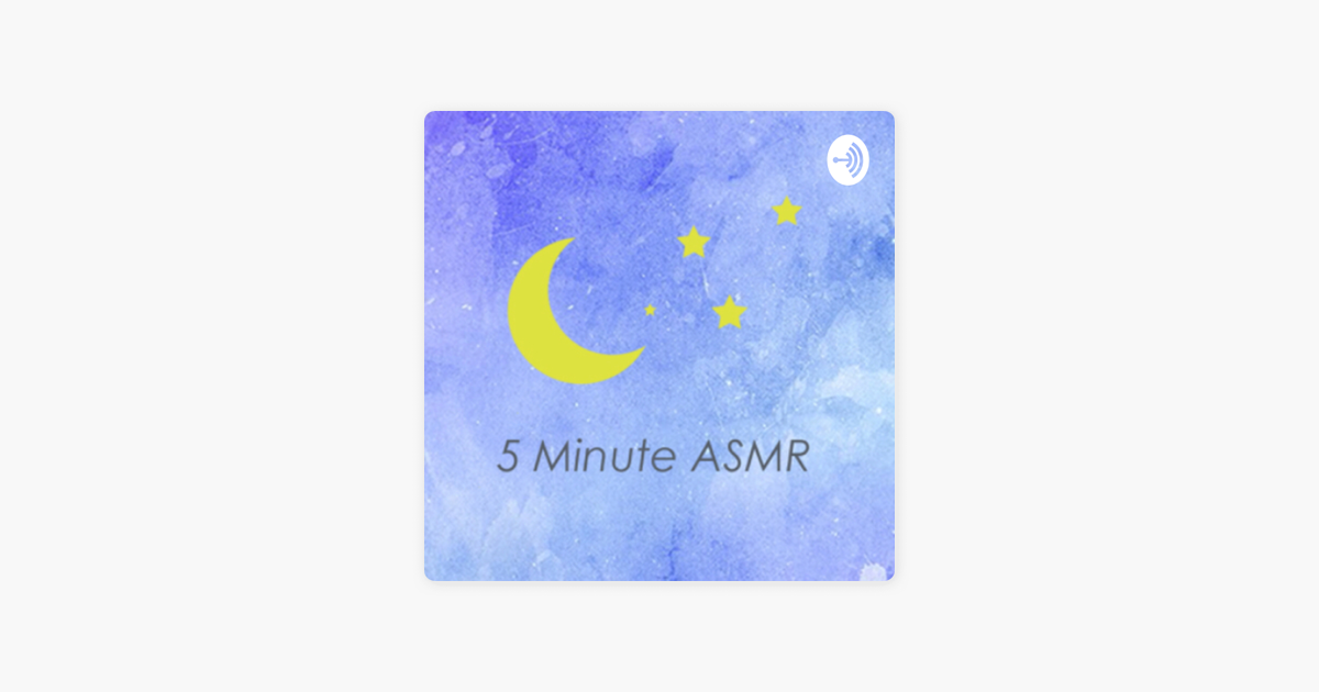 5 Minute ASMR on Apple Podcasts