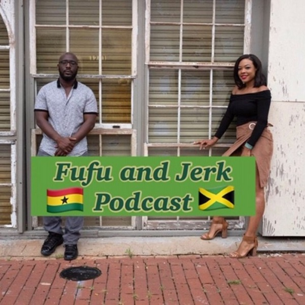 Fufu and Jerk Podcast