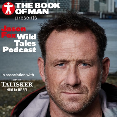 Jason Fox Wild Tales Podcast – Presented by The Book of Man:The Book Of Man