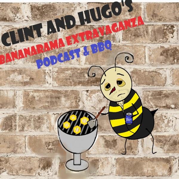 Clint and Hugo's Bananarama Extravaganza