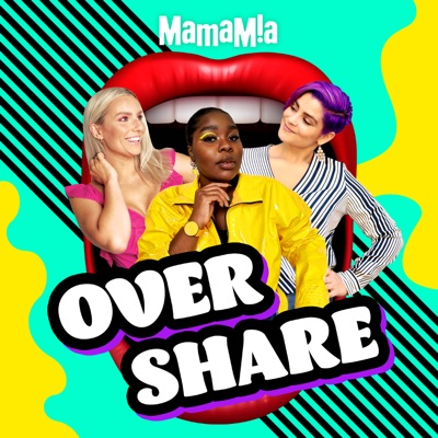 Overshare:Mamamia Podcasts