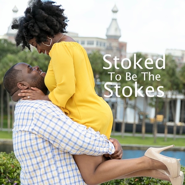 Stoked To Be The Stokes Podcast