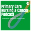 Primary Care Nursing and Cancer Podcast