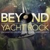 Beyond Yacht Rock artwork