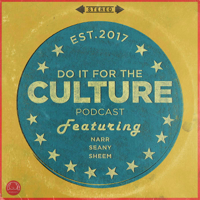 Do It For The Culture podcast