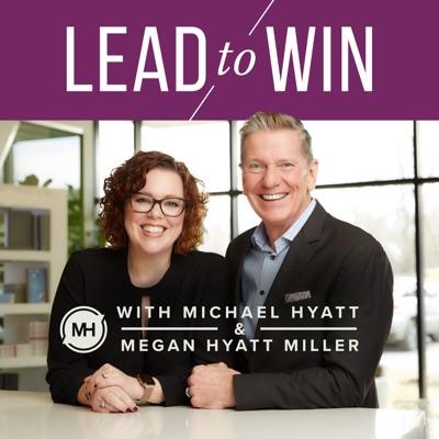 Lead to Win with Michael Hyatt:Michael Hyatt
