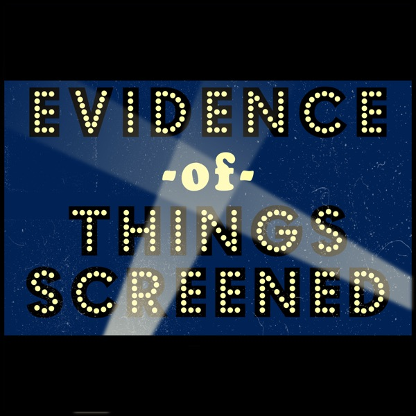 Evidence of Things Screened - Episodes List - Evidence of Things Screened